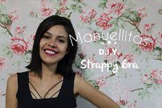 Como fazer o famoso strappy bra de forma bem fácil e rápido. Acessa: www.manuellitas.com.br