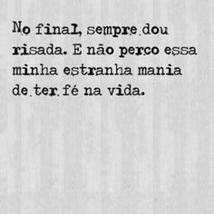 No final, sempre dou risada Sweet Words, Spiritual Life, Inspiring Quotes About Life, More Than Words, Life Is Beautiful, Life Lessons, Best Quotes, Life Quotes, I Love You