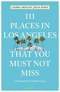 111 Places in Los Angeles That You Must Not Miss Updated and Revised Places in . That You Must Not Miss) by Laurel Moglen - Emons Publishers Free Pdf Books, Free Ebooks, Rebirth Quotes, San Gabriel Mountains, Visit Los Angeles, The Big Lebowski, City Of Angels, Guide Book, You Must
