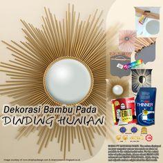 Kawan EMCO, dinding adalah spot yang pas untuk berkreasi. Kali ini, mari kita menjadikan bambu sebagai hiasan cermin pada dinding Anda. Hiasan ini disebut sebagai sunburst mirror atau cermin sinar matahari.