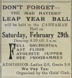 Like 2012 the year 1936 was a Leap Year! In 1936 the extra day of the year was marked in Carnamah with the Carnamah Girls Club holding The Mad Hatters' Leap Year Ball.