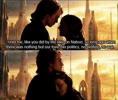 Revenge of the Sith :( Anakin and Padme. The most tragic love story I've ever seen!