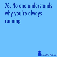 Seriously, there's an awful lot of running involved.