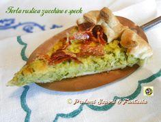 Torta rustica zucchine e speck Blog Profumi Sapori & Fantasia
