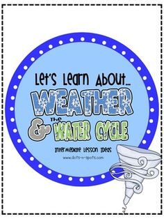 Let's Learn About Weather and The Water Cycle | Dots-n-Spots | {3-5}