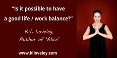 Is it possible to have a good work / life balance ?     Did Alice, the protagonist of my debut novel struggle to achieve this?     Read my blog post http://www.klloveley.com/2017/04/18/work-life/?utm_content=social-q3ps4&utm_medium=social&utm_source=SocialMedia&utm_campaign=SocialPilot    Let me know your thoughts.