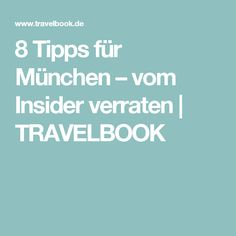 8 Tipps für München –vom Insider verraten | TRAVELBOOK