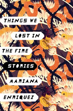 An arresting collection of short stories, reminiscent of Shirley Jackson and Julio Cortazar, by an exciting new international talent.