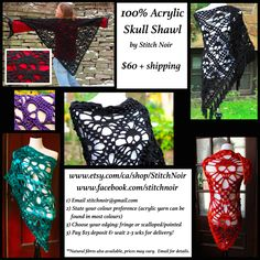 My most affordable Skull Shawl ... 100% acrylic ... You choose the colour, the size, and the edging ... I crochet it ... You get a cool shawl in the mail! :)