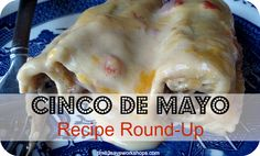 Our family's FAVORITE Mexican Recipes to serve on Cinco de Mayo!  PLUS - a tutorial on How to Make a Pinata for your fiesta!