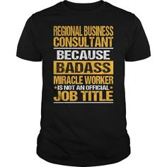 AWESOME TEE FOR REGIONAL BUSINESS CONSULTANT T-SHIRTS, HOODIES, SWEATSHIRT (22.99$ ==► Shopping Now)