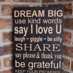dream big use kind word say i love you laugh giggle by silly share say please and thank you be grateful keep your promises help others breathe try new things keep calm laugh out loud - Google Search