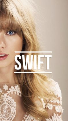 She is swift... She is taylor