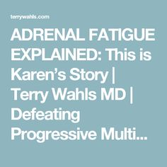 ADRENAL FATIGUE EXPLAINED: This is Karen's Story   Terry Wahls MD   Defeating Progressive Multiple Sclerosis without Drugs   MS Recovery   Food As Medicine