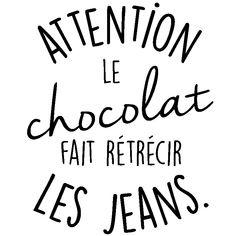 Sticker citation Attention le chocolat fais rétrécir...
