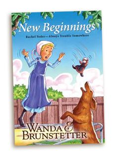 Rachel Yoder New Beginnings by Wanda Brunstetter  for kids