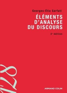 Eléments d'analyse du discours de Georges-Elia Sarfati https://www.amazon.fr/dp/2200270224/ref=cm_sw_r_pi_dp_o3XExb73RY3W1