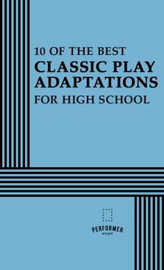 10 of The Best Classic Play Adaptations for High School High School Writing, High School Classroom, Drama Teacher, Drama Class, Drama Theatre, Theatre Games, Drama Education, Speech And Debate, Teaching Theatre