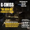 """G SWISS - (new Smash Single For Radio & Clubs) - G Swiss - """"im Doin Me"""" Hosted by G SWISS - Free Mixtape Download or Stream it"""