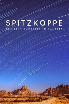 """Set up camp in the most beautiful campsite in Namibia - Spitzkoppe. A billion stars, surrounded by the nearly 700 million year old """"Matterhorn of Namibia"""". Travel Advice, Travel Guides, Travel Tips, Land Of The Brave, All About Africa, Pack Up And Go, Namib Desert, Photography Essentials, Namibia"""