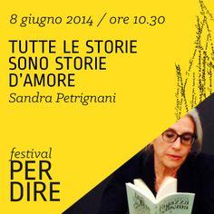 Sandra Petrignani   8 giugno 2014   ore 10.30 wwww.festivalperdire.com #perdire14