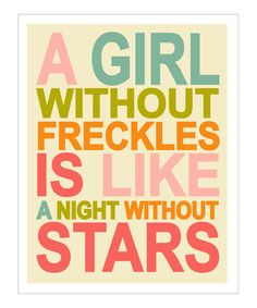 Childrens Wall Art / Nursery Decor / Kids Room A Girl Without Freckles is Like a Night Without Stars Pink QUOTE print by Finny and Zook on Etsy, Great Quotes, Quotes To Live By, Inspirational Quotes, Random Quotes, Awesome Quotes, The Words, Just In Case, Just For You, Childrens Wall Art