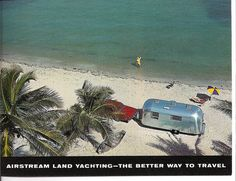 """vintagecamping: """" Airstream Land Yachting - The Better Way To Travel Some vintage Airstream dealership postcards from the """" Airstream Travel Trailers, Vintage Campers Trailers, Vintage Airstream, Vintage Caravans, Camping Images, Historical Images, Ways To Travel, Vacation Destinations, Road Trip"""