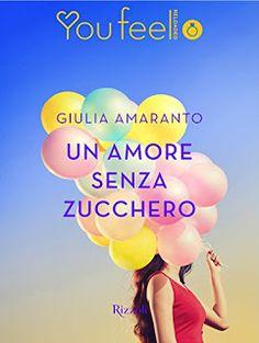 """ROMANCE NON-STOP: DOPPIA RECENSIONE """"UN AMORE SENZA ZUCCHERO"""" di Giu..."""