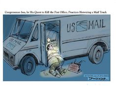 Issa in his quest to kill the post office, practices hotwiring a mail truck