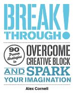 : Proven Strategies to Overcome Creative Block and Spark Your Imagination: Alex Cornell. Philosophy Books, Inevitable, Reading Lists, Writing Tips, Self Help, Book Design, Just In Case, The Book, Books To Read