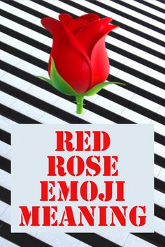 Red Rose Emoji Meaning Is Often Related To The Symbol Of Love And