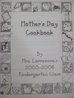 Mother's Day! SUCH an adorable idea! I love how the kids write the recipes as they are seen through their eyes.