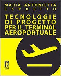 Prezzi e Sconti: #Tecnologie di progetto per il terminal New  ad Euro 46.90 in #Firenze university press #Libri