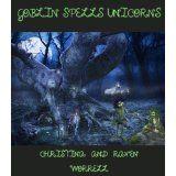 Goblin Spells Unicorns (Kindle Edition)By Christina Worrell