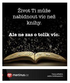 Život Ti může nabídnout víc než knihy.