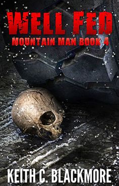 Well Fed - Mountain Man  Series, a novel by Keith Blackmore