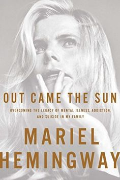 Out Came the Sun by Mariel Hemingway and Ben Greenman