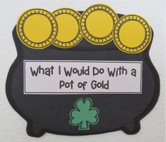 "St. Patrick's Day Activities. ""What I Would Do With a Pot of Gold"" Booklet. Activities to learn about and celebrate St. Patrick's Day."