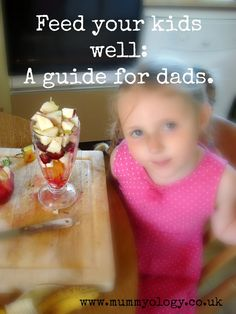 Mummyology:: How to feed your kids well: A survival guide for dads