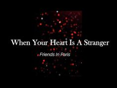 Friends In Paris -When Your Heart Is A Stranger ''Lucifer' 'lyrics Your Heart, Texts, Lyrics, Messages, Friends, Youtube, Instagram, Music Lyrics, Amigos