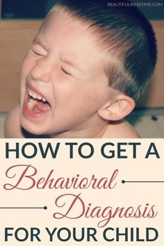 How to get a behavioral diagnosis for your child - who to talk to and steps to take if you suspect ADHD, autism, anxiety, or any other mental health issue.