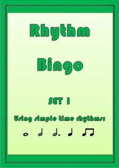 RHYTHM BINGO Set 1.   Whole, half, quarter, and eighth notes and 3 beat notes are used.