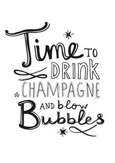 Time to drink champagne and blow bubbles Happy new year! Words Quotes, Wise Words, Me Quotes, Motivational Quotes, Inspirational Quotes, Sayings, Positive Quotes, Positive Things, Random Things