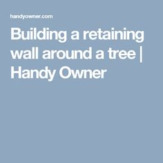 Building a retaining wall around a tree | Handy Owner