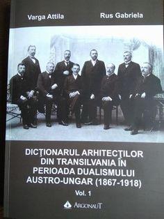"""Doi istorici din Cluj au scris o carte despre oamenii care au proiectat multe dintre clădirile faimoase din vestul ţării, dar şi din state din centrul şi estul Europei. """"Dicţionarul arhitecţilor din Transilvania în perioada dualismului austro-ungar (1867-1918)"""" este inedit întrucât Varga Attila şi Gabriela Rus sunt primii care s-au încumetat să scrie, în română, despre cei care şi-au lăsat amprenta în piatră, în oraşele din fostul Imperiu."""