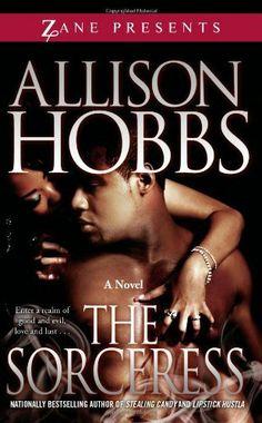 The Sorceress: A Novel (Zane Presents) by Allison Hobbs. $7.99. Author: Allison Hobbs. Series - Zane Presents. Publisher: Strebor Books; Reprint edition (September 28, 2010)