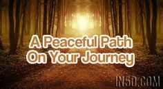 By Angelica Rose, In5D.com We all want to find a peaceful journey on our path in life. A peaceful journey includes an abundance of unconditional love, peace, and joy. It is easy to practice peacefu…