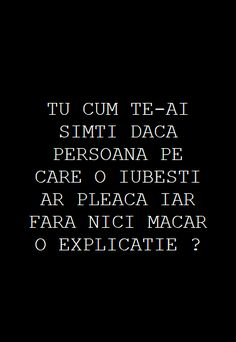 Tu cum te-ai simti daca persoana pe care o iubesti ar pleca iar fara nici macar o explicatie ? ~ Emmi Hell&Back ~ Let Me Down, Let It Be, Love Quotes, Inspirational Quotes, True Words, Introvert, Breakup, Sad, Cards Against Humanity