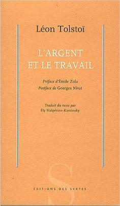 Amazon.fr - L'Argent et le Travail - Léon Tolstoï, Emile Zola, E. Halperine-Kaminsky - Livres