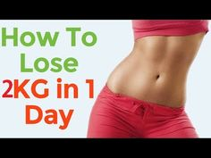 Weight Loss Tips 85: How to Lose Weight 2KG Per Day | Lose 2 kilos in 1...
